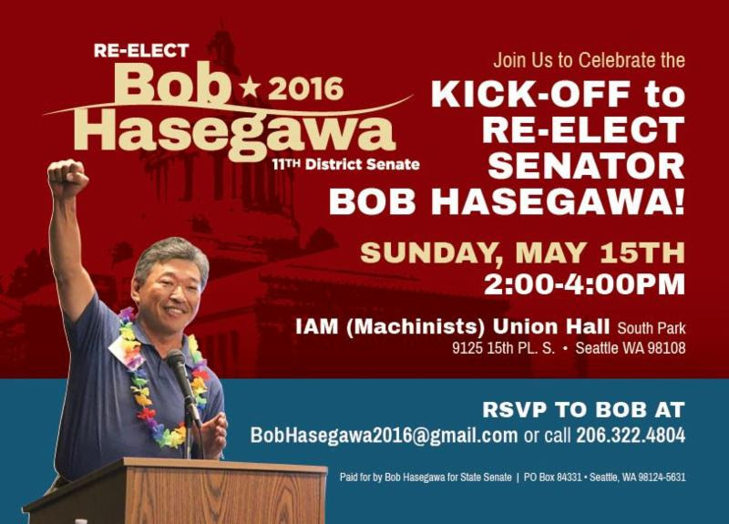Bob Hasegawa Re-Election Kick-Off: Sunday, May 15th, 2pm-4pm @ the IAM (Machinists) Union Hall